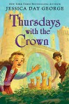 Thursdays with the Crown (Castle Glower series Book 3) - Jessica Day George