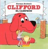 Clifford el Campeon = Clifford the Champion - Norman Bridwell