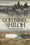 God, Israel, and Shiloh: Returning to the Land - David Rubin