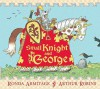 Small Knight and George - Ronda Armitage