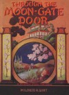 Through the Moon Gate Door - Mildred A. Wirt
