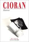 Oeuvres - Emil Cioran