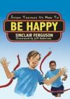 Jesus Teaches Us How to Be Happy - Sinclair B. Ferguson