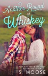 Another Round of Whiskey: A Wanted Novella - S. Moose