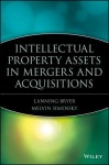 Intellectual Property Assets in Mergers and Acquisitions (Wiley Mergers and Acquisitions Library) - Lanning Bryer, Melvin Simensky