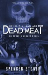 Ophelia and Lyan are Dead Meat: An Ophelia Legacy Novel (Volume 1) - Spencer Stoner, Blue Harvest Creative