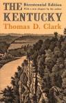 The Kentucky - Thomas D. Clark, John A. Spelman III