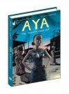 By Marguerite Abouet Aya: The Secrets Come Out: Volume Three [Hardcover] - Marguerite Abouet