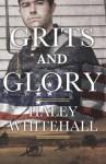 Grits and Glory - Haley Whitehall