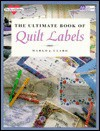 The Ultimate Book of Quilt Labels - Margo J. Clabo
