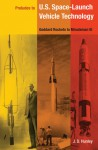 Preludes to U.S. Space-Launch Vehicle Technology: Goddard Rockets to Minuteman III - J.D. Hunley