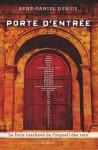 Porte d'entrée - René-Daniel Dubois