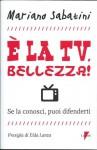 È la tv, bellezza: se la conosci, puoi difenderti - Mariano Sabatini, Elda Lanza