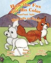 How the Fox Got His Color Bilingual Finnish English - Adele Marie Crouch, Megan Gibbs, Ozzy Vikman