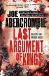 Last Argument of Kings (First Law Trilogy, Book 3) - Joe Abercrombie