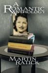A Romantic Anthology - Martin Ratick