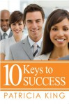10 Keys to Success - Patricia King