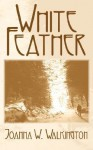 White Feather - Joanne W. Walkington