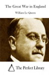 The Great War in England - William Le Queux, The Perfect Library