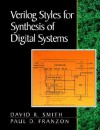 Verilog Styles for Synthesis of Digital Systems - David R. Smith