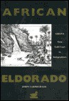 African Eldorado Gold Coast to Gha - John Carmichael, Alison Mansell