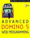 Advanced Domino 5 Web Programming - Rose M. Kelleher, Tom Jones