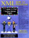 XML: How to Program, Featuring Java 2, Perl/CGI and Active Server Pages [With CDROM] - Harvey M. Deitel, Paul J. Deitel
