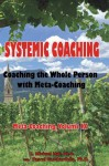 Systemic Coaching: Coaching the Whole Person with Meta-Coaching - L. Michael Hall, Pascal Gambardella