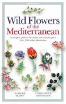 Wild Flowers Of The Mediterranean - Marjorie Blamey, Christopher Grey-Wilson
