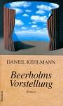 Beerholms Vorstellung: Roman - Daniel Kehlmann