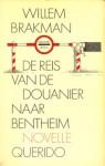 De Reis Van De Douanier Naar Bentheim (Dutch Edition) - Willem Brakman