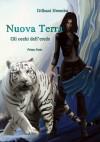 Nuova Terra. Gli occhi dell'erede. Prima Parte (Nuova Terra Saga, #1, #1 of 2) - Dilhani Heemba, Livia De Simone