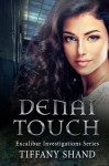 Denai Touch: Excalibar Investigations Series - Tiffany Shand, Melody Simmons