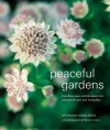 Peaceful Gardens: Transform Your Garden Into a Haven of Calm and Tranquillity - Stephanie Donaldson, Melanie Eclare