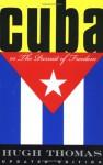 Cuba Or The Pursuit Of Freedom - Hugh Thomas