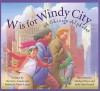 W Is For Windy City: A Chicago City Alphabet (Sleeping Bear City Alphabet) - Steven L. Layne