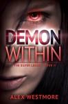 Demon Within (The Silver Legacy Book 2) - Alex Westmore, Mallory Rock, Stevie Mikayne