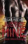 Justice Mine: A Base Branch Novel (The Base Branch Series) (Volume 2) - Megan Mitcham