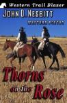 Thorns on the Rose: Western Poetry - John D. Nesbitt