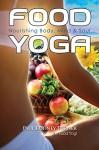 FOOD YOGA: Nourishing Body, Mind & Soul - Paul Turner