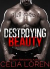 Destroying Beauty (Hell Hounds Motorcycle Club): Vegas Titans Series - Celia Loren