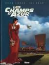Les champs d'Azur Tome 2 - Pénélope - Frank Giroud, Luc Brahy
