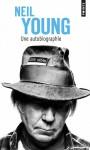 Une autobiographie - Neil Young, Bernard Cohen, Abel Gerschenfeld