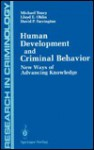 Human Development and Criminal Behavior: New Ways of Advancing Knowledge - Michael H. Tonry, David P. Farrington, Lloyd E. Ohlin