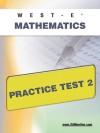 WEST-E Mathematics Practice Test 2 - Sharon Wynne