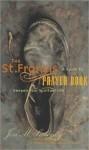 The Saint Francis Prayer Book - Jon M. Sweeney