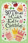 30 Christmas Things To Cook And Eat (Usborne Cookery Cards) (Usborne Cookery Cards) - Rebecca Gilpin