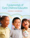 Fundamentals of Early Childhood Education (with MyEducationLab) (6th Edition) - George S. Morrison