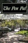 The Pen Pal - Richard Thomas Banegas