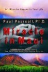 Miracle in Maui: Let Miracles Happen in Your Life - Paul Pearsall